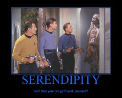 Serendipity --- Isn't that your old girlfriend, Leonard?