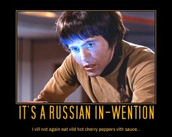 It's a Russian In-Wention --- I vill not again eat vild hot cherry peppers vith sauce...