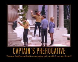 Captain's Prerogative --- The new Bridge modifications are going well, wouldn't you say, Bones?