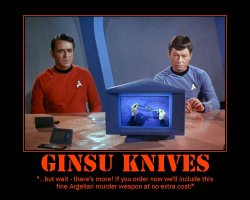 Ginsu Knives --- ...but wait - there's more! If you order now we'll include this fine Argelian murder weapon at no extra cost!