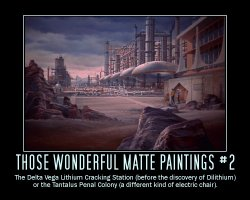 Those Wonderful Matte Paintings #2 --- The Delta Vega Lithium Cracking Station (before the discovery of Dilithium) or the Tantalus Penal Colony (a different kind of electric chair).
