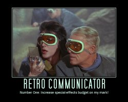 Retro Communicator --- Number One: Increase special-effects budget on my mark!