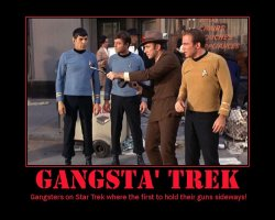 Gangsta' Trek --- Gangsters on Star Trek where the first to hold their guns sideways!