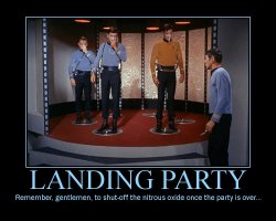 Landing Party --- Remember, gentlemen, to shut-off the nitrous oxide once the party is over...