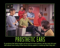 Prosthetic Ears --- To produce the belly laughs at the end of most shows, all the cast did was talk about how many more hours Nimoy spent in make-up than they did...