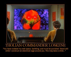 Tholian Commander Loskene --- You have violated my web space, Earthling, and must be punished. Stand still while I construct an electrical cage around you. This may take a while...