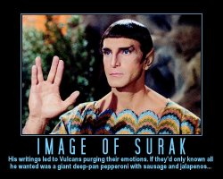 Image of Surak --- His writings led to Vulcans purging their emotions. If they'd only known all he wanted was a giant, deep-pan, pepperoni with sausage and jalapenos...