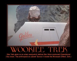 Wookiee Trek --- Star Trek gave us an alien sasquatch before Star Wars produced Chewbacca! (You know. The anthropoid on planet Taurus II inside the Murasaki Effect. Duh.)