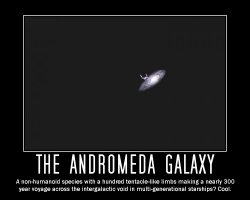 Andromeda Galaxy --- A non-humanoid species with a hundred tentacle-like limbs making a nearly 300 year voyage across the intergalactic void in multi-generational starships? Cool.