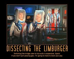 Dissecting the Limburger --- Switching the bridge crew to bio-suits is expensive, Spock. If you don't quit passing gas, I'm going to have to dock your pay.