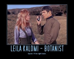 Leila Kalomi - Botanist --- Spock: I'll be right back.