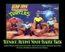 Teenage Mutant Ninja Turtle Trek --- I guess if they'd continued the characters, next would have been Helmsman April O'Neil. Of course, Shredder would have to be a Klingon...