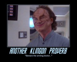 Another Klingon Proverb --- 'Beware the smiling doctor...'