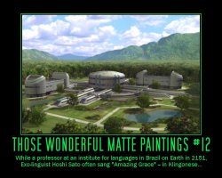 Those Wonderful Matte Paintings #12 --- While a professor at an institute for languages in Brazil on Earth in 2151, Exo-linguist Hoshi Sato oftan sang 'Amazing Grace' - in Klingonese...
