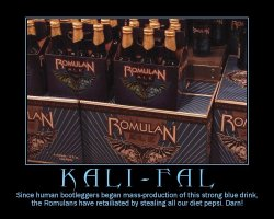 Kali-Fal --- Since human bootleggers began mass-production of this strong blue drink, the Romulans have retailiated by stealing all our diet pepsi. Darn!