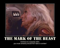 The Mark of the Beast --- Contrary to a popular edict, you most certainly should NOT take a number!