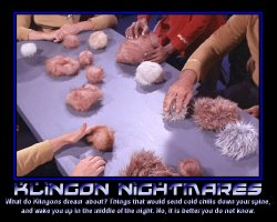 Klingon Nightmares --- What do Klingons dream about? Things that would send cold chills down your spine, and wake you up in the middle of the night. No, it is better you do not know.