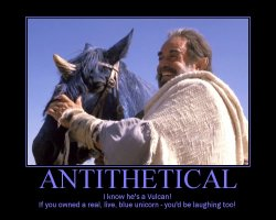 Antithetical --- I know he's a Vulcan! If you owned a real, live, blue unicorn - you'd be laughing too!