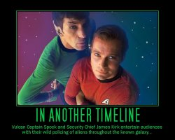 In Another Timeline --- Vulcan Captain Spock and Security Chief James Kirk entertain audiences with their wild policing of aliens throughout the known galaxy...