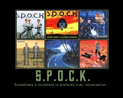 S.P.O.C.K. --- Sometimes a mindmeld is prefered over vocalization...