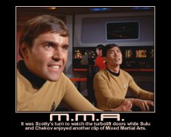 M.M.A. --- It was Scotty's turn to watch the turbolift doors while Sulu and Chekov enjoyed another clip of Mixed Martial Arts.