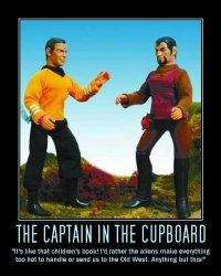 The Captain in the Cupboard --- 'It's like that children's book! I'd rather the aliens make everything too hot to handle or send us to the Old West. Anything but this!'