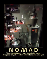 Nomad --- The one called Spock - a mass of conflicting moves. Your game, Kirk, will be better - or we will an-a-lyze...an-a-lyze!