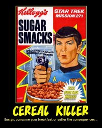 Cereal Killer --- Ensign, consume your breakfast or suffer the consequences...