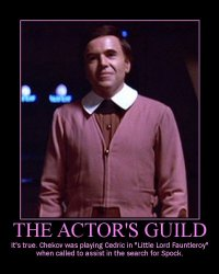 The Actor's Guild --- It's true. Chekov was playing Cedric in 'Little Lord Fauntleroy' when called to assist in the search for Spock.